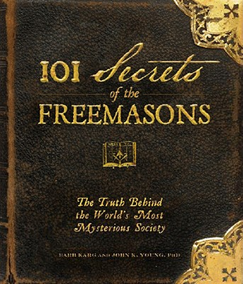 101 Secrets of the Freemasons By Karg, Barb/ Young, John K.